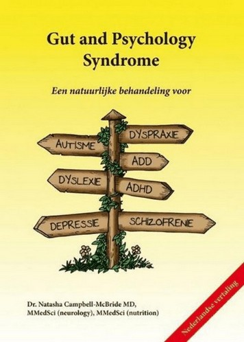 GAPS-dieet wordt besproken in het boek Gut and Psychology Syndrome (auteur Dr Natasha Campbell)